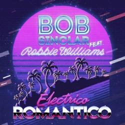 Bob Sinclar - Electrico Romantico (feat. Robbie Williams)