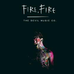 The Devil Music Co. - Fire, Fire