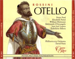 Otello by Gioachino Rossini ;   Bruce Ford ,   Elizabeth Futral ,   William Matteuzzi ,   Ildebrando d'Arcangelo ,   Juan José Lopera ,   Enkelejda Shkosa ,   Philharmonia Orchestra ,   David Parry