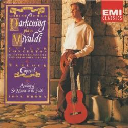 Christopher Parkening Plays Vivaldi by Vivaldi ;   Christopher Parkening ,   Academy of St Martin in the Fields ,   Iona Brown