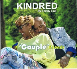 Kindred The Family Soul - Never Loved You More
