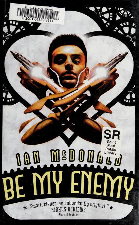 Be my enemy by Ian McDonald