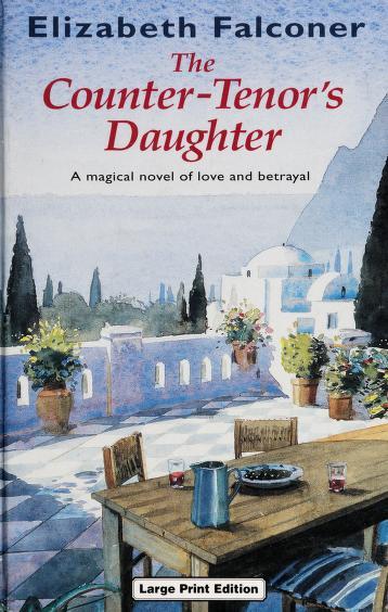 Cover of: The Counter Tenor's Daughter | Elizabeth Falconer