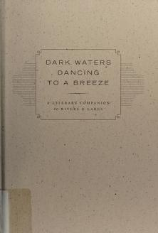Cover of: Dark waters dancing to a breeze | edited and with an introduction by Wayne Grady.
