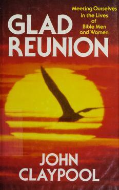Cover of: Glad reunion | John Claypool