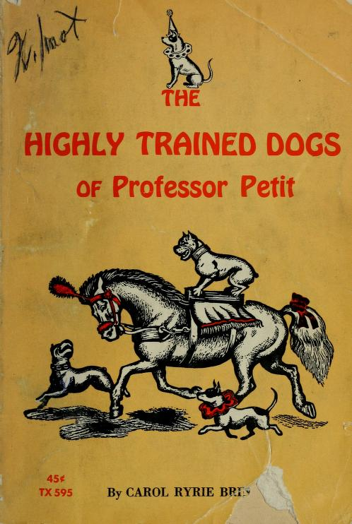 The highly trained dogs of Professor Petit by Carol Ryrie Brink