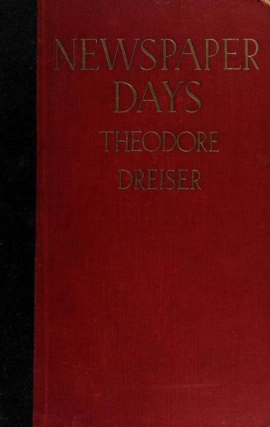 Newspaper days by [by] Theodore Dreiser.