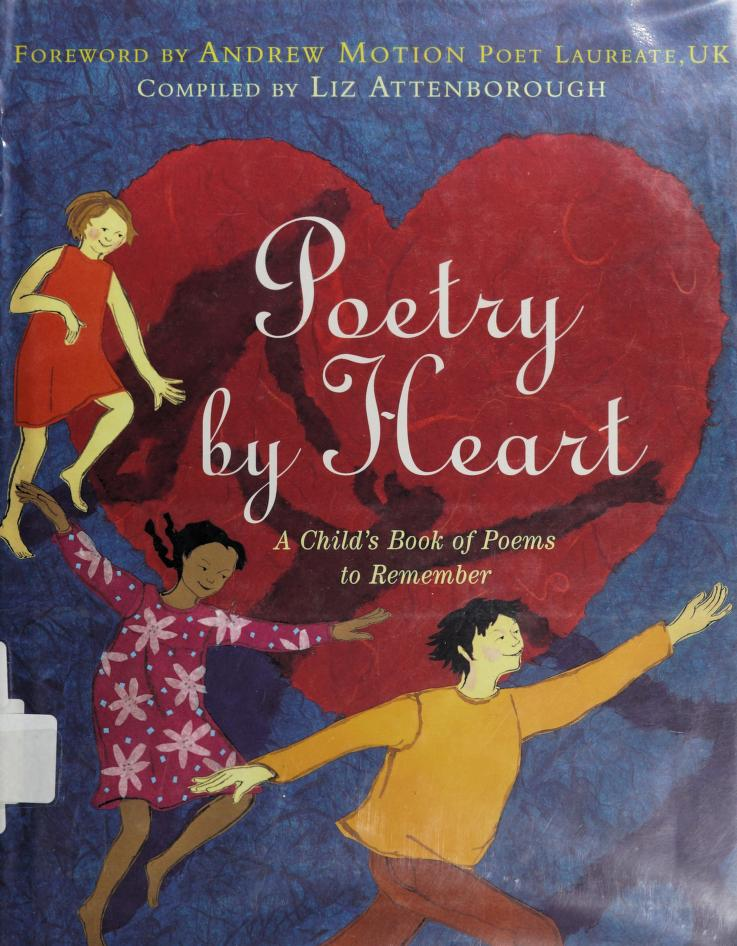 Poetry by heart by foreword by Andrew Motion ; compiled by Liz Attenborough