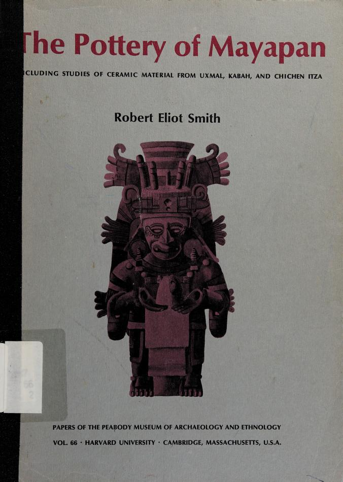 The pottery of Mayapan by Robert Eliot Smith