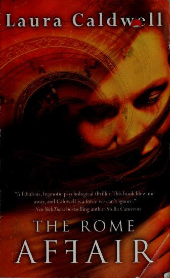 Cover of: The Rome affair | Laura Caldwell