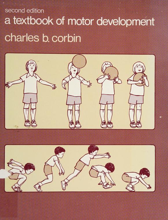 A textbook of motor development by Charles B. Corbin