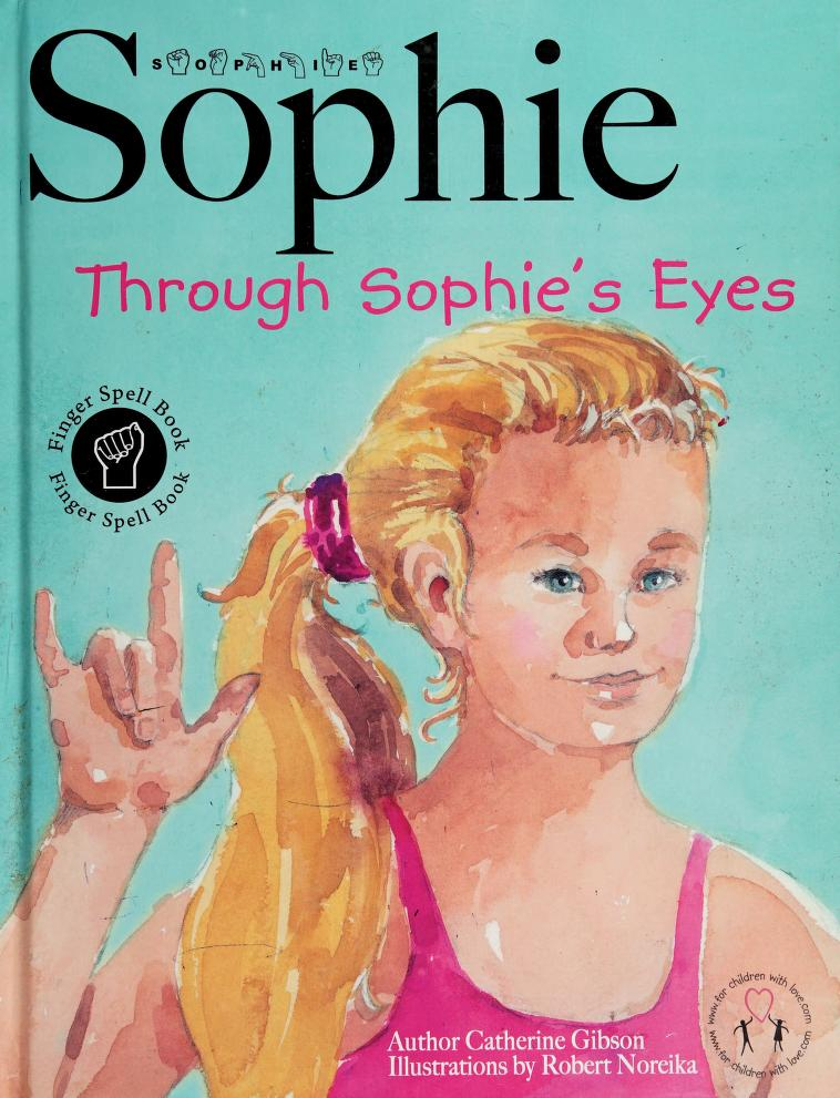 Sophie through Sophie's eyes by Catherine Gibson